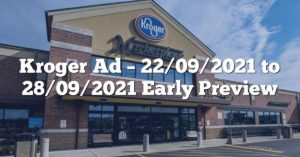 Kroger Ad – 22/09/2021 to 28/09/2021 Early Preview